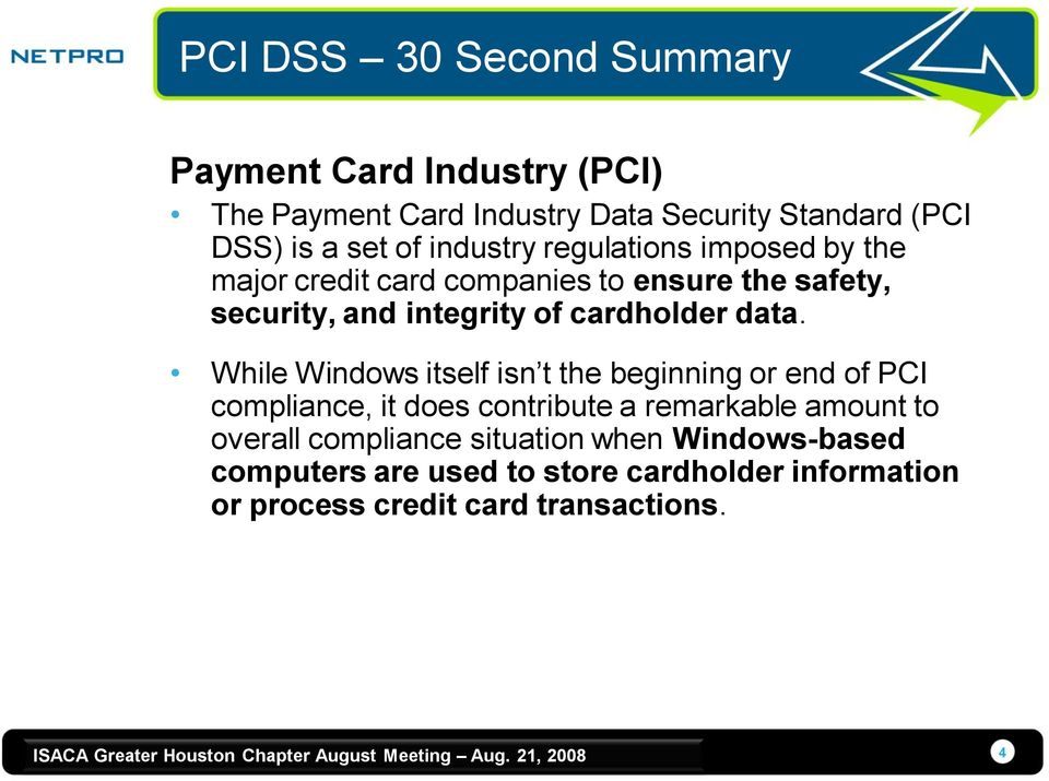 data. While Windows itself isn t the beginning or end of PCI compliance, it does contribute a remarkable amount to overall
