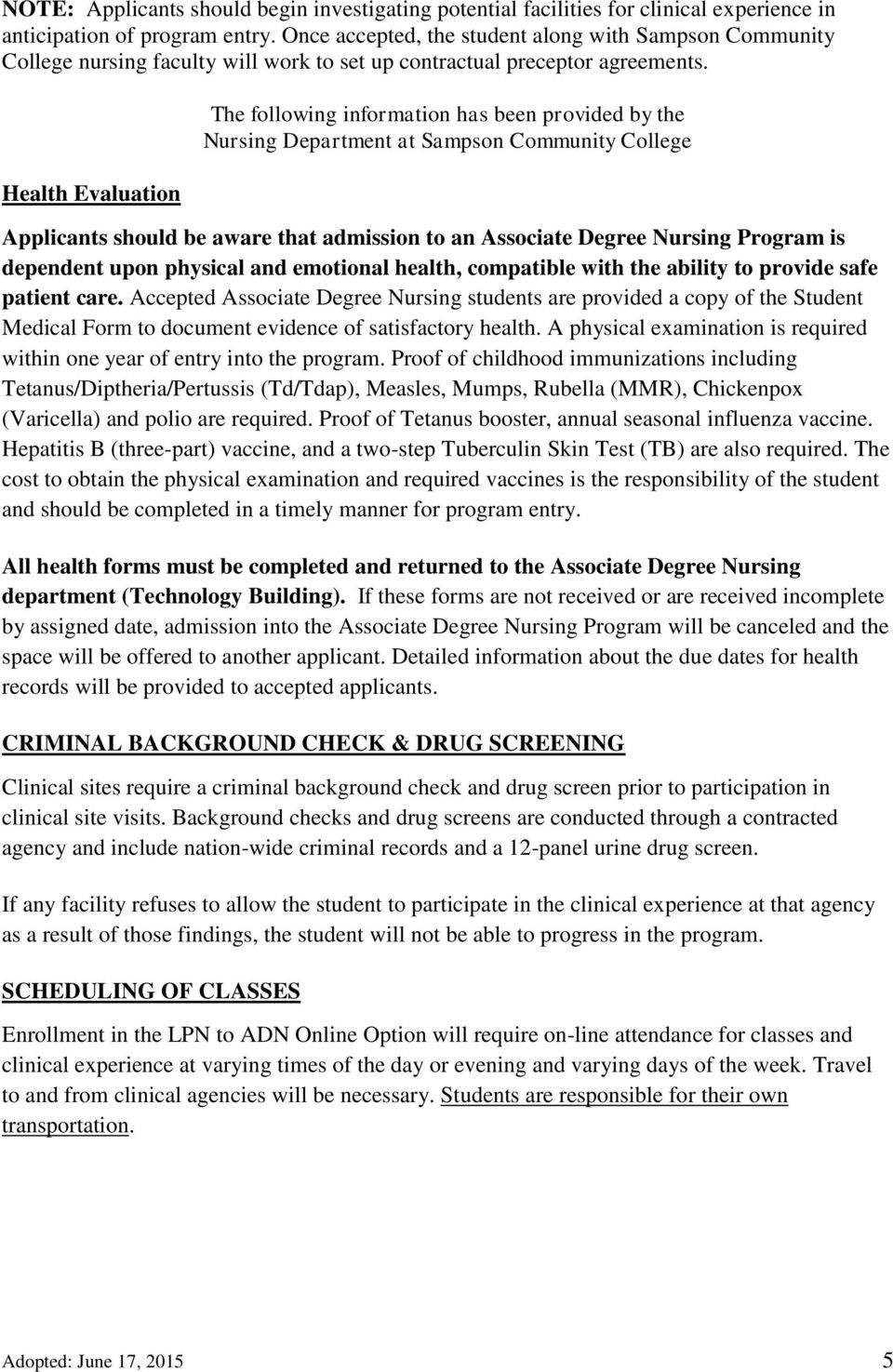 Health Evaluation The following information has been provided by the Nursing Department at Applicants should be aware that admission to an Associate Degree Nursing Program is dependent upon physical