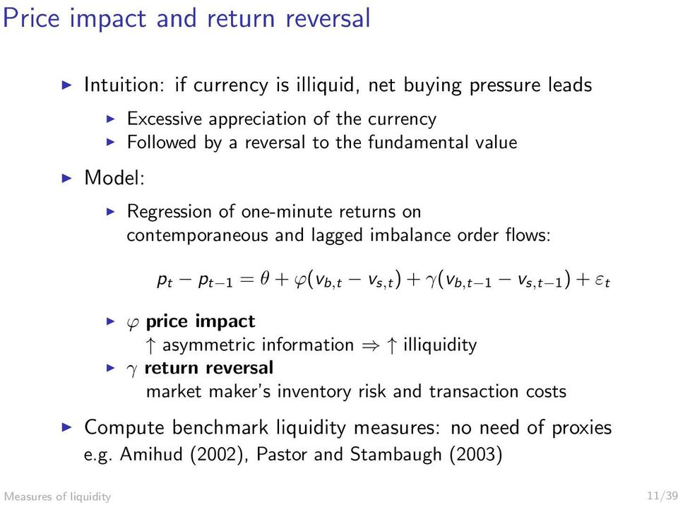 θ + ϕ(v b,t v s,t ) + γ(v b,t 1 v s,t 1 ) + ε t ϕ price impact asymmetric information illiquidity γ return reversal market maker s inventory risk