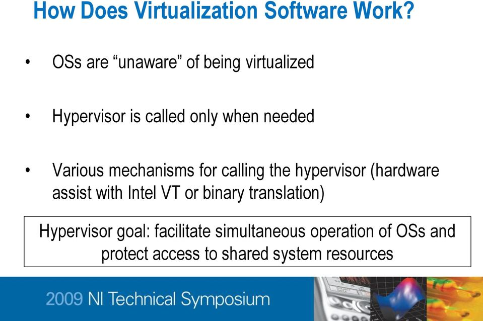 Various mechanisms for calling the hypervisor (hardware assist with Intel VT or