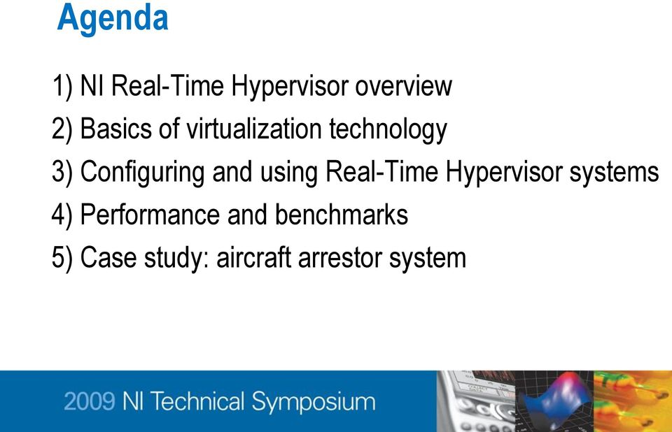 and using Real-Time Hypervisor systems 4)