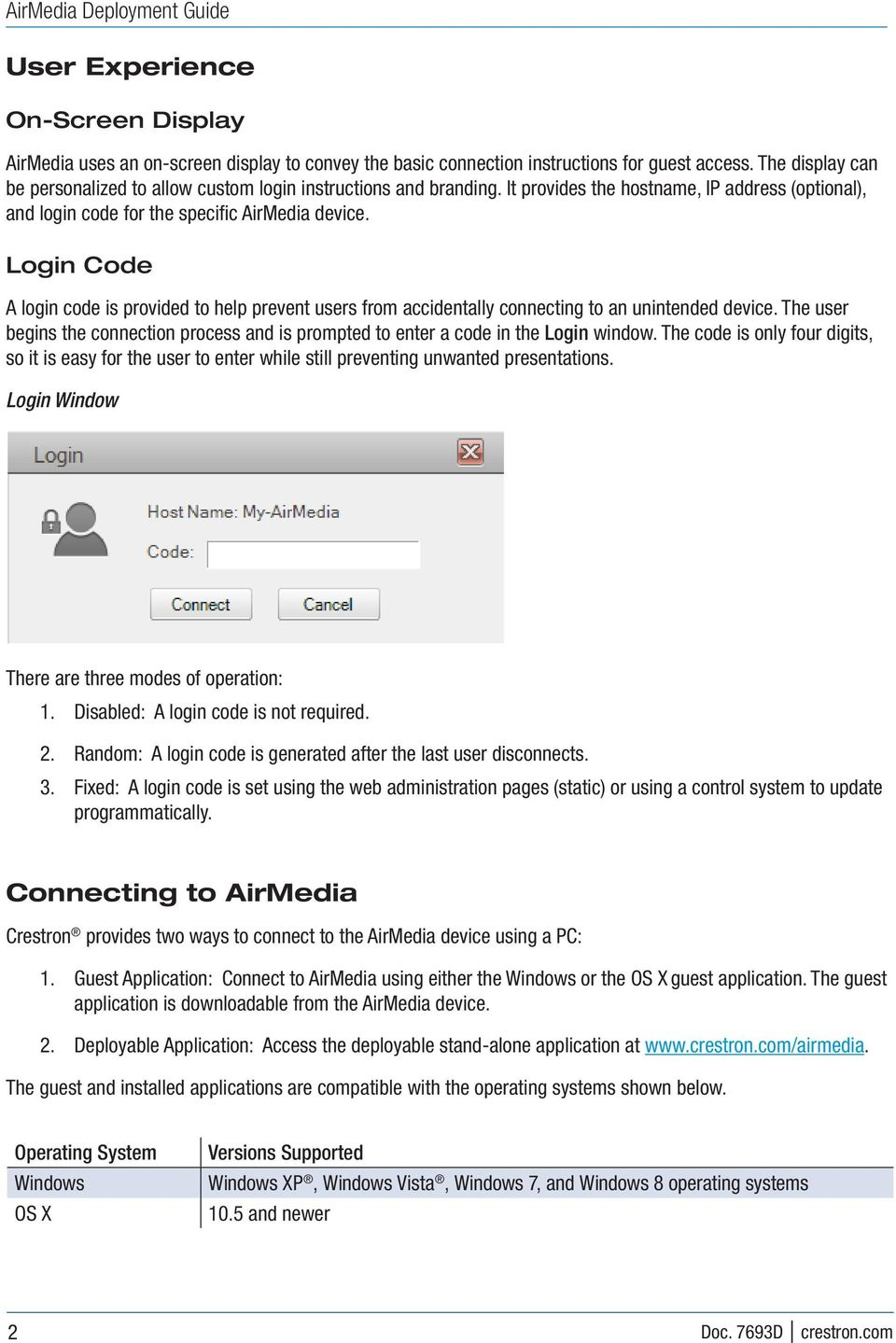 Login Code A login code is provided to help prevent users from accidentally  connecting to an