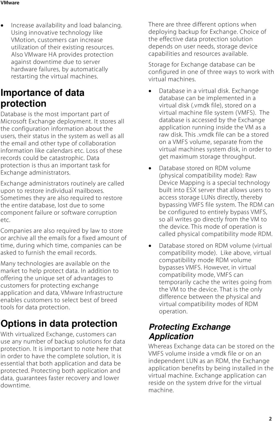 Importance of data protection Database is the most important part of Microsoft Exchange deployment.