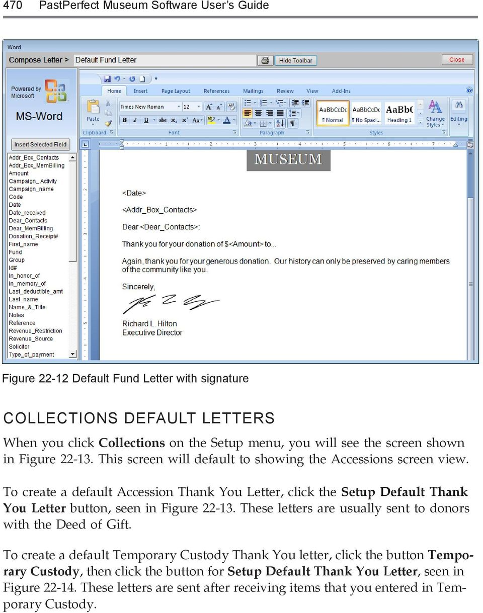 To create a default Accession Thank You Letter, click the Setup Default Thank You Letter button, seen in Figure 22-13.
