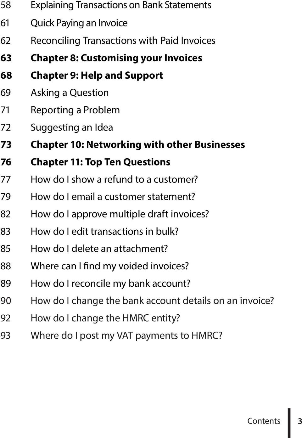 79 How do I email a customer statement? 82 How do I approve multiple draft invoices? 83 How do I edit transactions in bulk? 85 How do I delete an attachment?