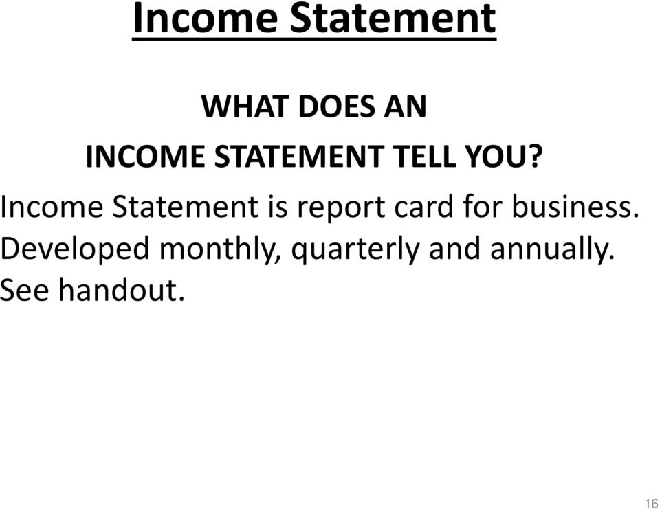 Income Statement is report card for
