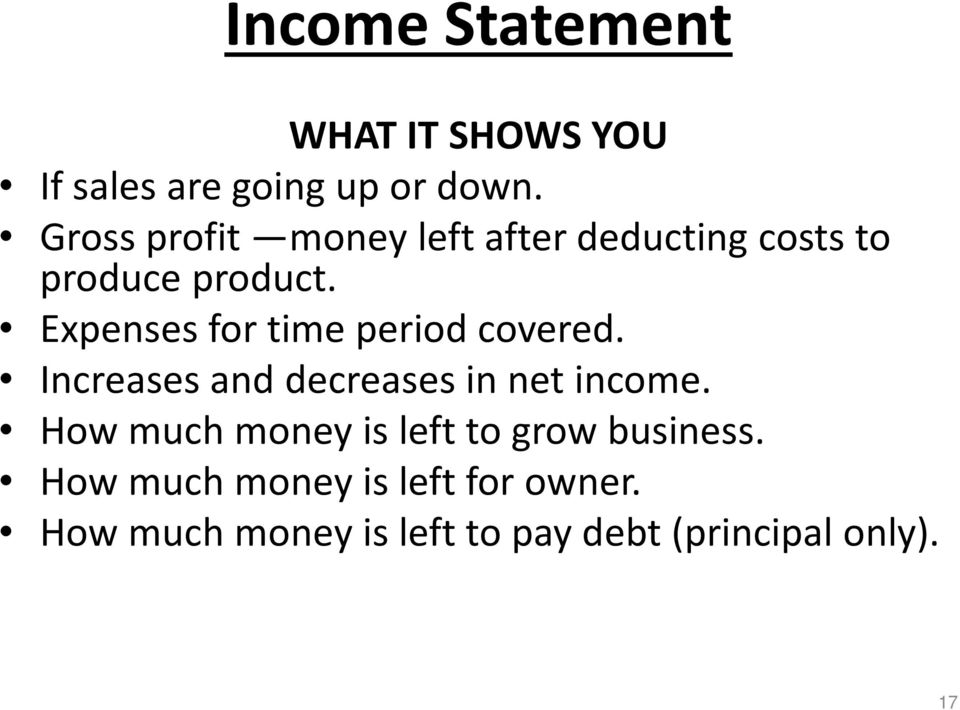 Expenses for time period covered. Increases and decreases in net income.