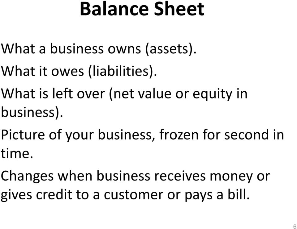 What is left over (net value or equity in business).