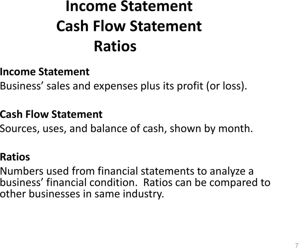 Cash Flow Statement Sources, uses, and balance of cash, shown by month.