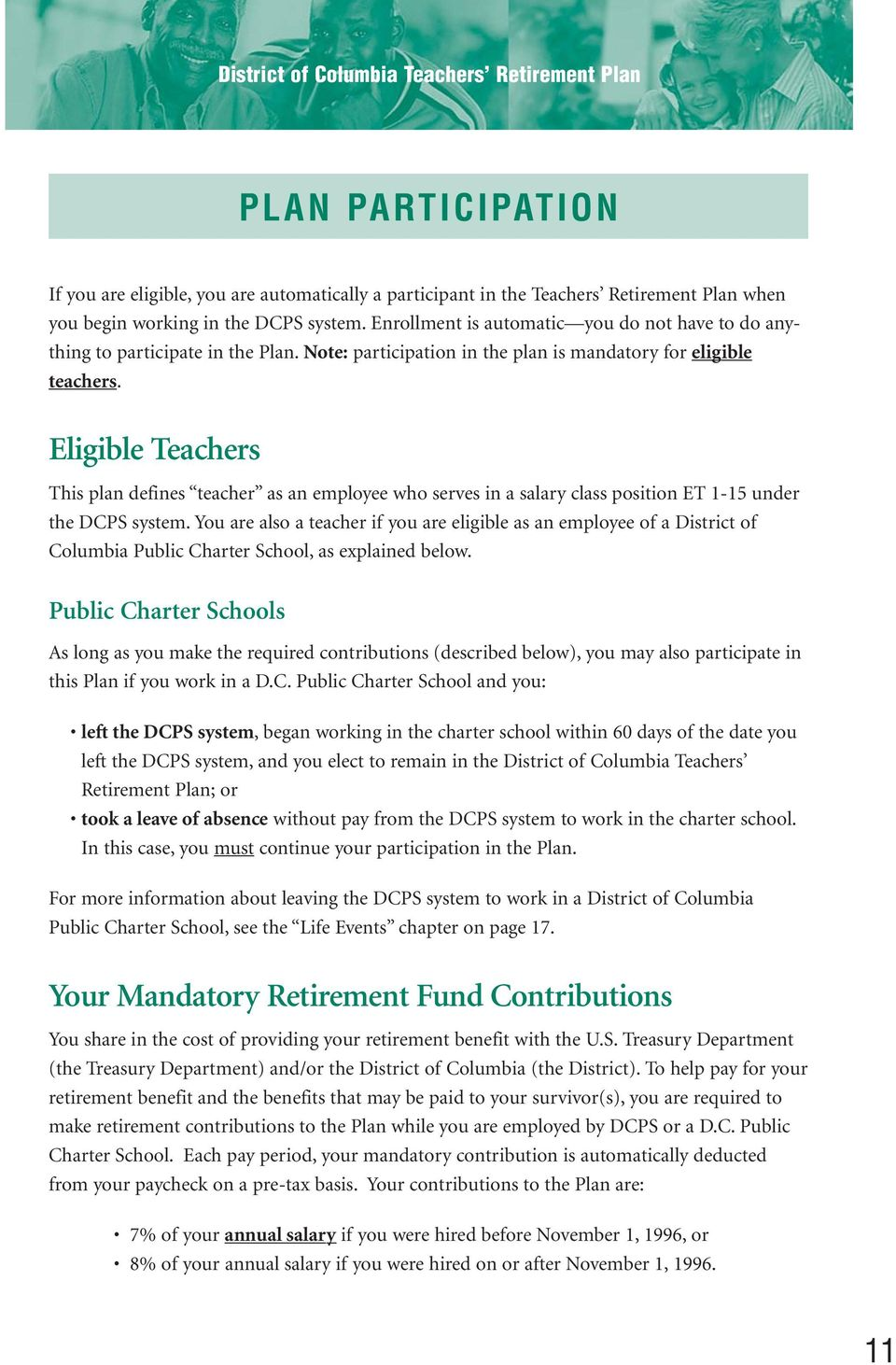 Eligible Teachers This plan defines teacher as an employee who serves in a salary class position ET 1-15 under the DCPS system.