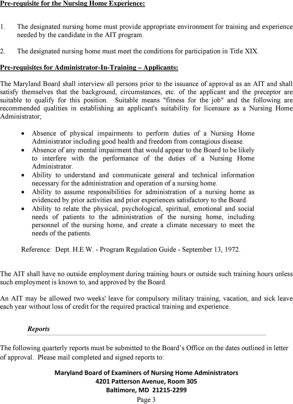 Pre-requisites for Administrator-In-Training Applicants: The Maryland Board shall interview all persons prior to the issuance of approval as an AIT and shall satisfy themselves that the background,
