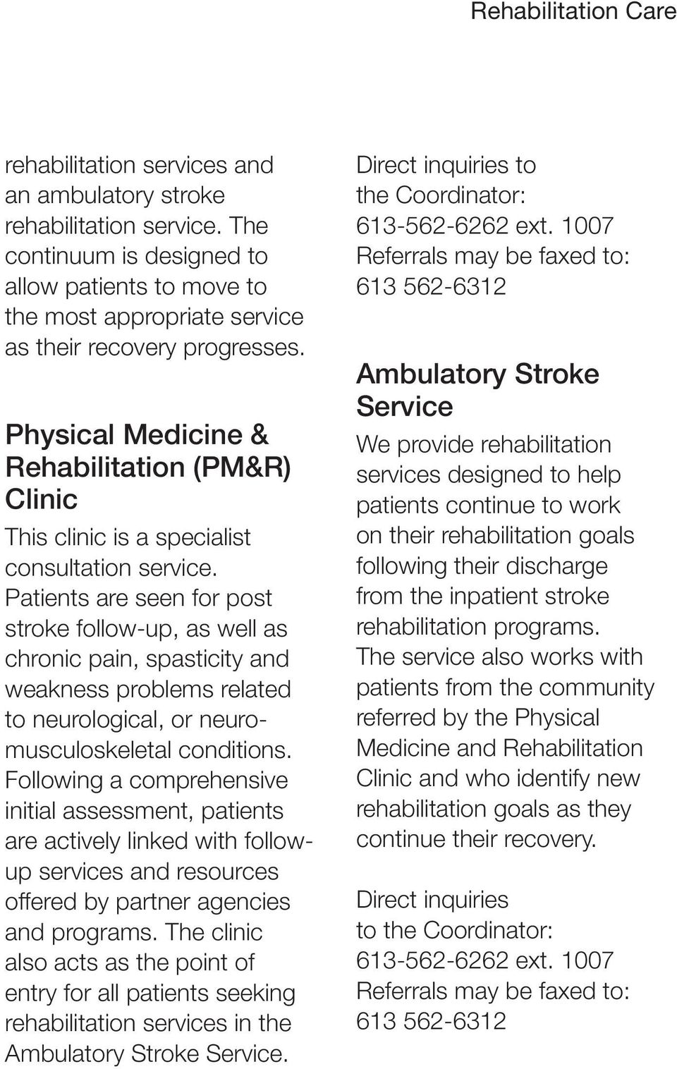 Physical Medicine & Rehabilitation (PM&R) Clinic This clinic is a specialist consultation service.