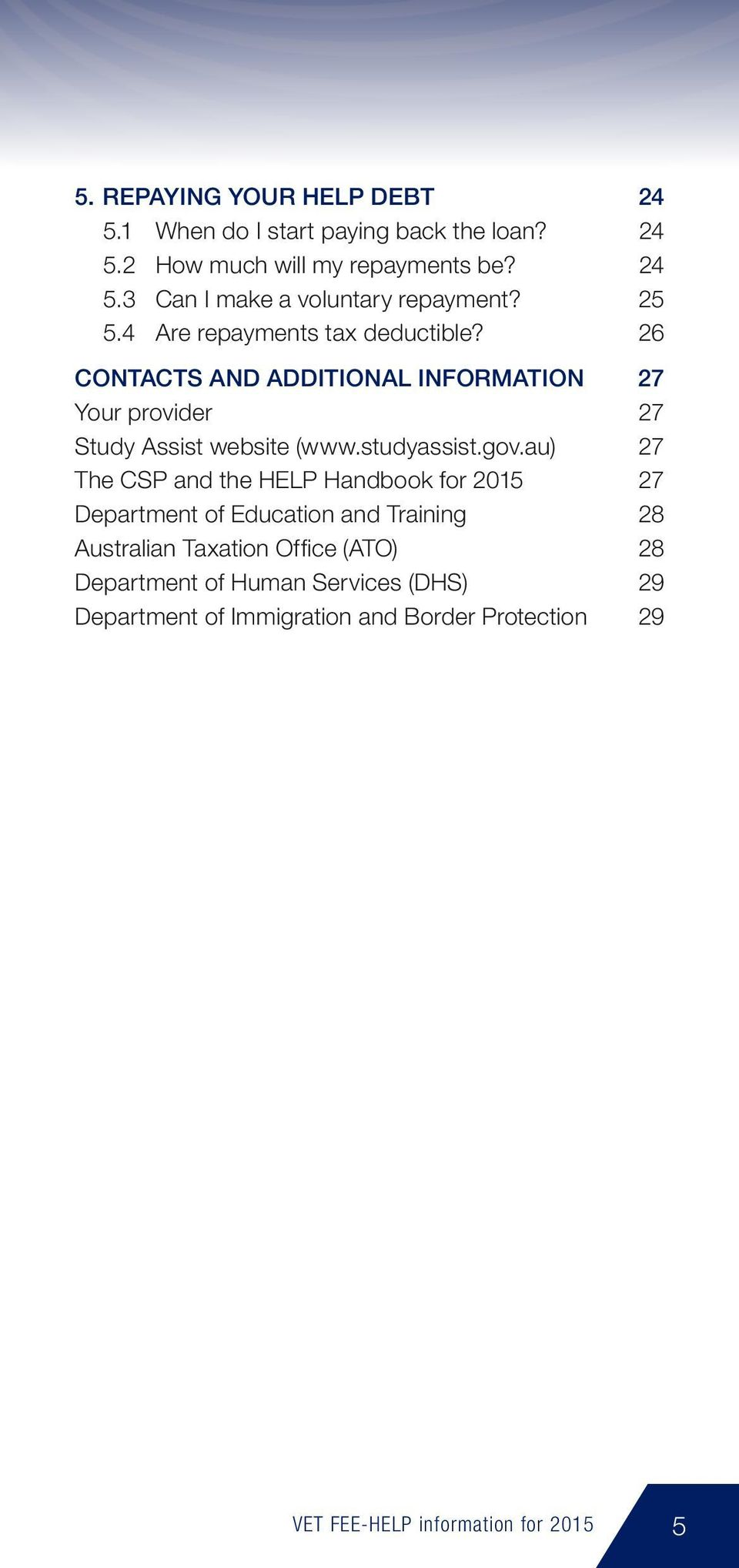 gov.au) 27 The CSP and the HELP Handbook for 2015 27 Department of Education and Training 28 Australian Taxation Office (ATO) 28