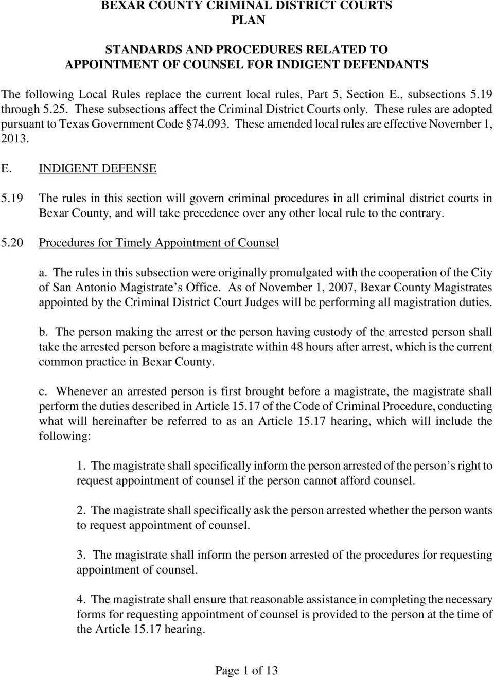These amended local rules are effective November 1, 2013. E. INDIGENT DEFENSE 5.