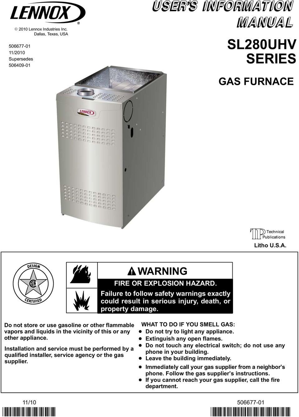 Do not store or use gasoline or other flammable vapors and liquids in the vicinity of this or any other appliance.