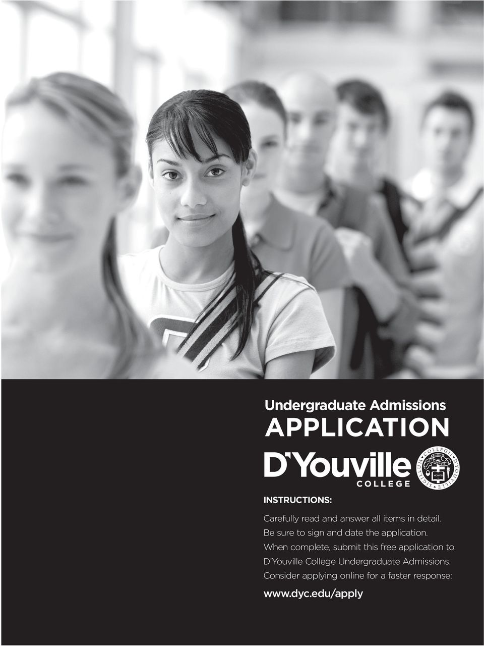 When complete, submit this free ap pli ca tion to D Youville College