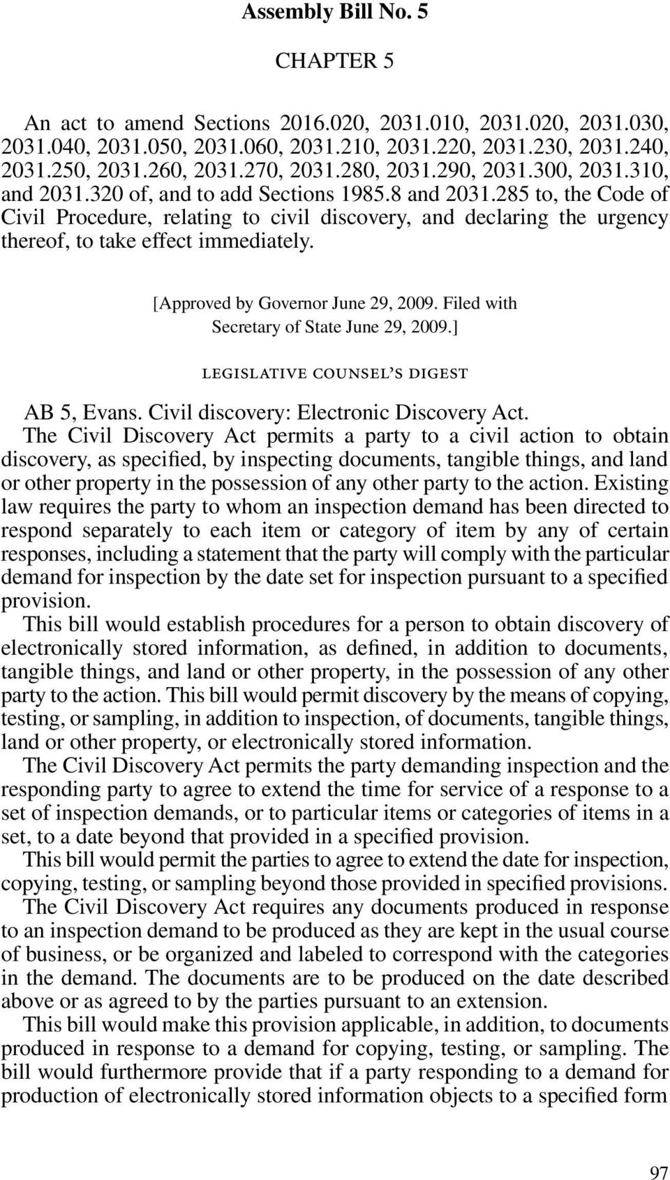 285 to, the Code of Civil Procedure, relating to civil discovery, and declaring the urgency thereof, to take effect immediately. [Approved by Governor June 29, 2009.