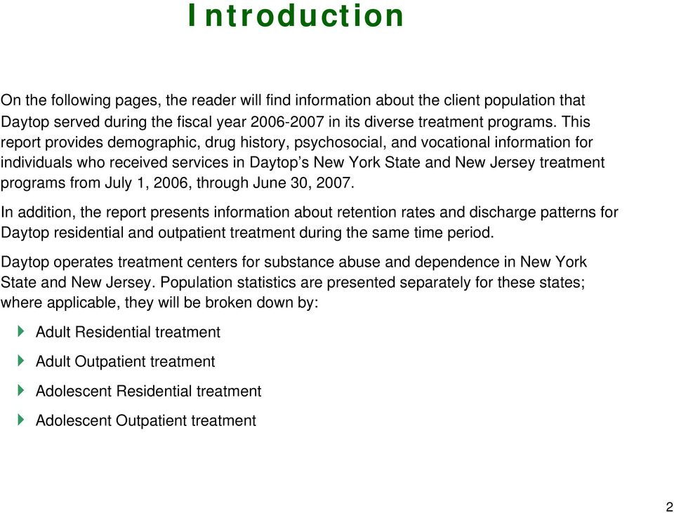 1, 6, through June 3, 7. In addition, the report presents information about retention rates and discharge patterns for Daytop residential and outpatient treatment during the same time period.
