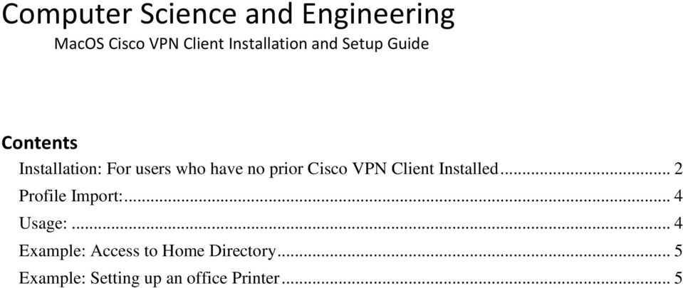 Cisco VPN Client Installed... 2 Profile Import:... 4 Usage:.