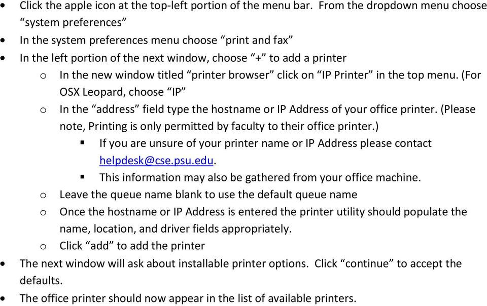 printer browser click on IP Printer in the top menu. (For OSX Leopard, choose IP o In the address field type the hostname or IP Address of your office printer.