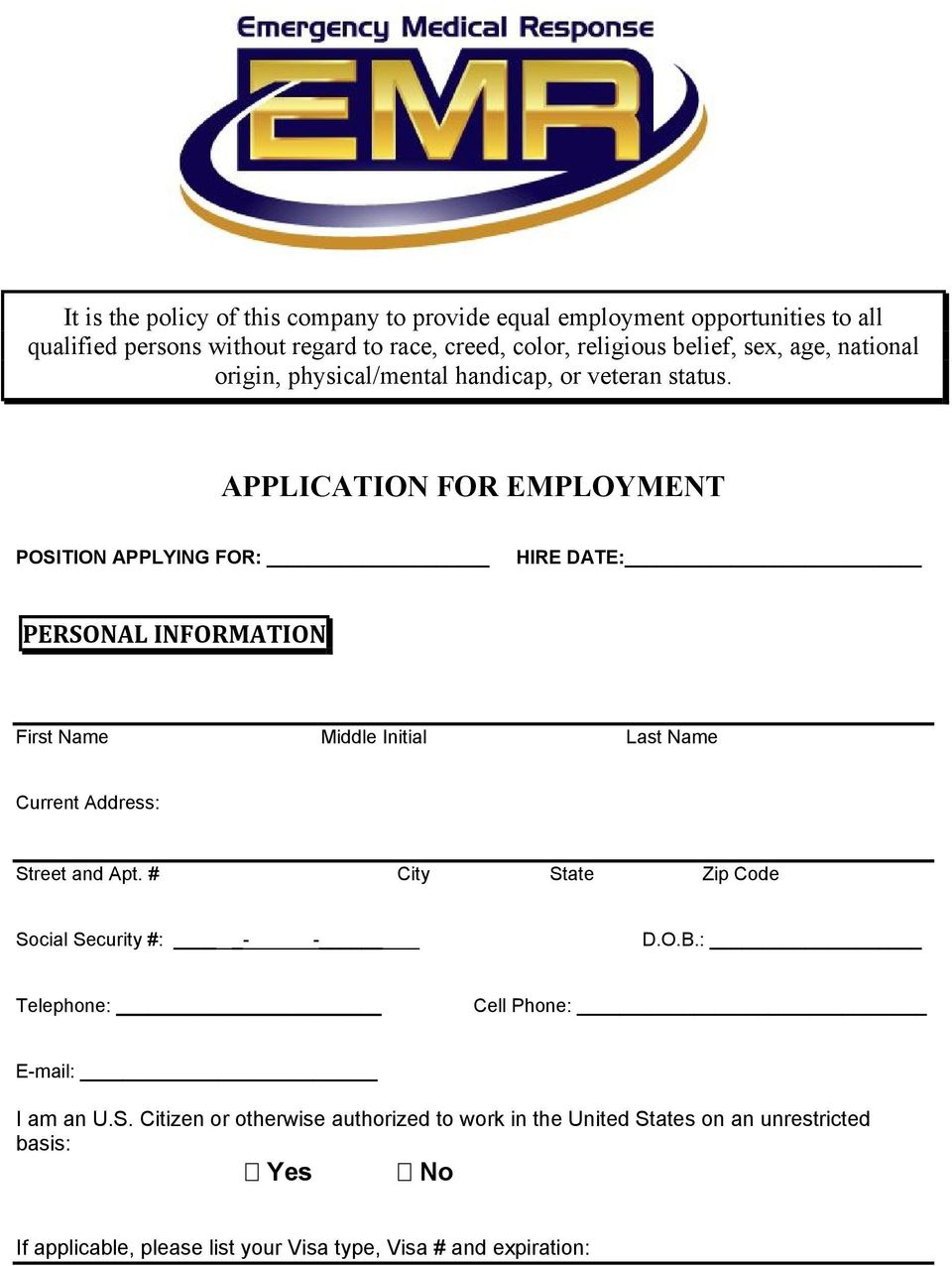 APPLICATION FOR EMPLOYMENT POSITION APPLYING FOR: HIRE DATE: PERSONAL INFORMATION First Name Middle Initial Last Name Current Address: Street and Apt.
