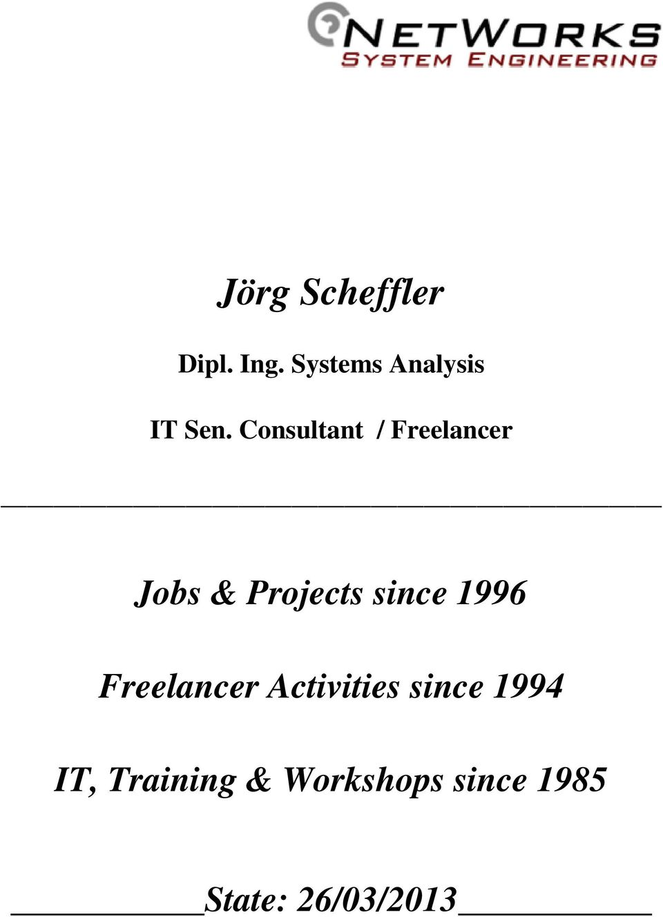 since 1996 Freelancer Activities since 1994