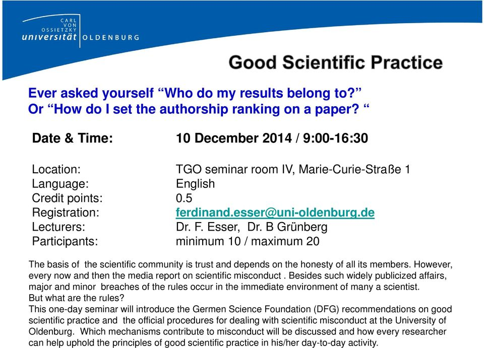 Esser, Dr. B Grünberg Participants: minimum 10 / maximum 20 The basis of the scientific community is trust and depends on the honesty of all its members.