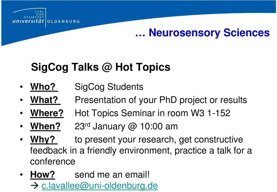 Hot Topics Seminar in room W3 1-152 When? 23 rd January @ 10:00 am Why?