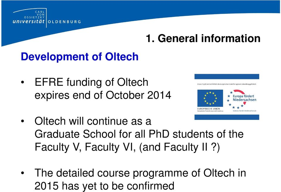 2014 Oltech will continue as a Graduate School for all PhD students