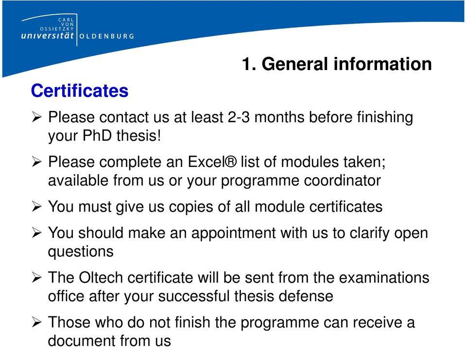 all module certificates You should make an appointment with us to clarify open questions The Oltech certificate will be