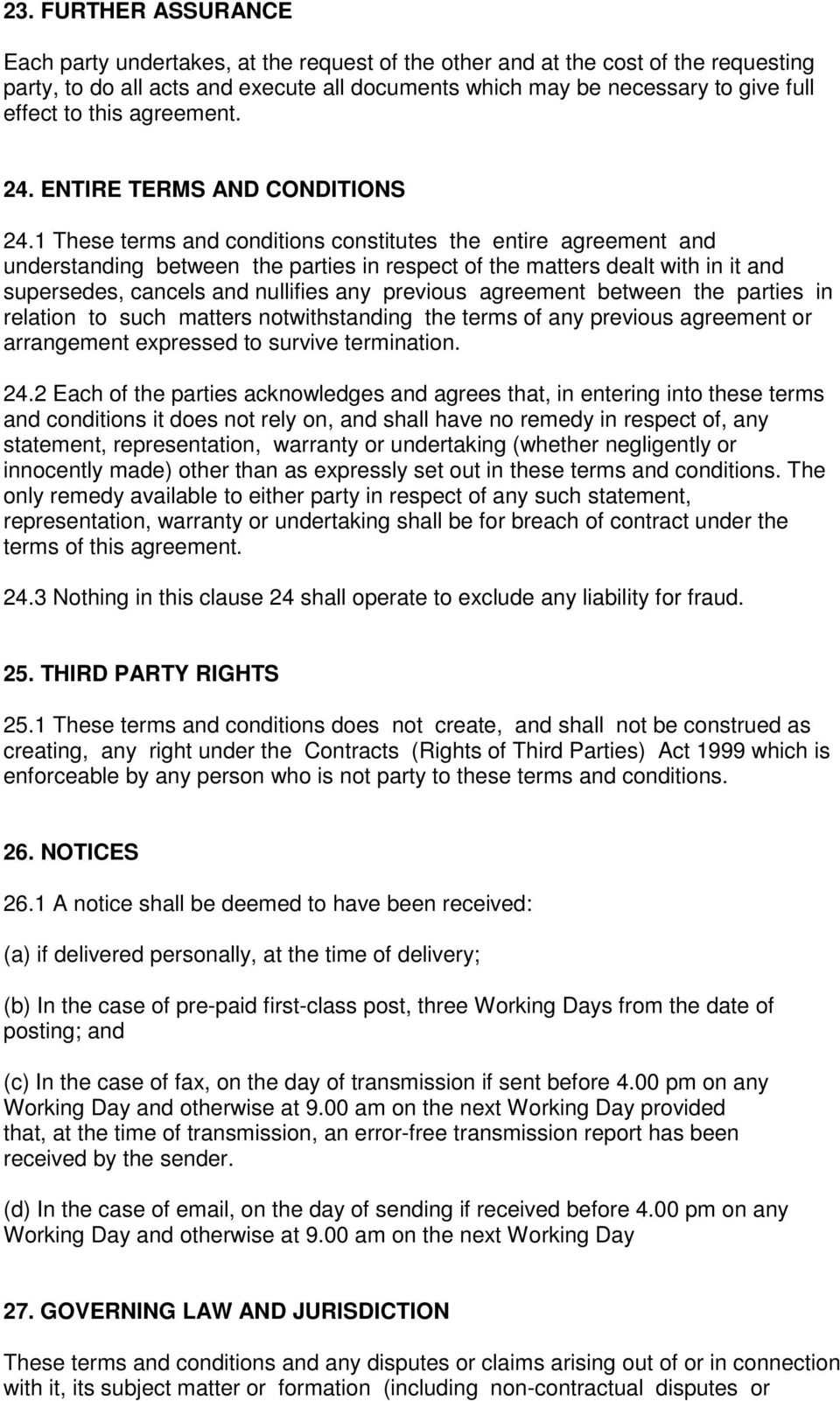 1 These terms and conditions constitutes the entire agreement and understanding between the parties in respect of the matters dealt with in it and supersedes, cancels and nullifies any previous
