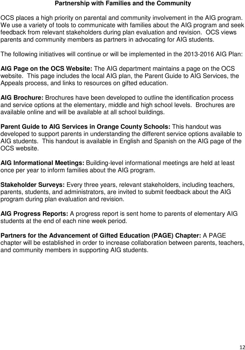 OCS views parents and community members as partners in advocating for AIG students.