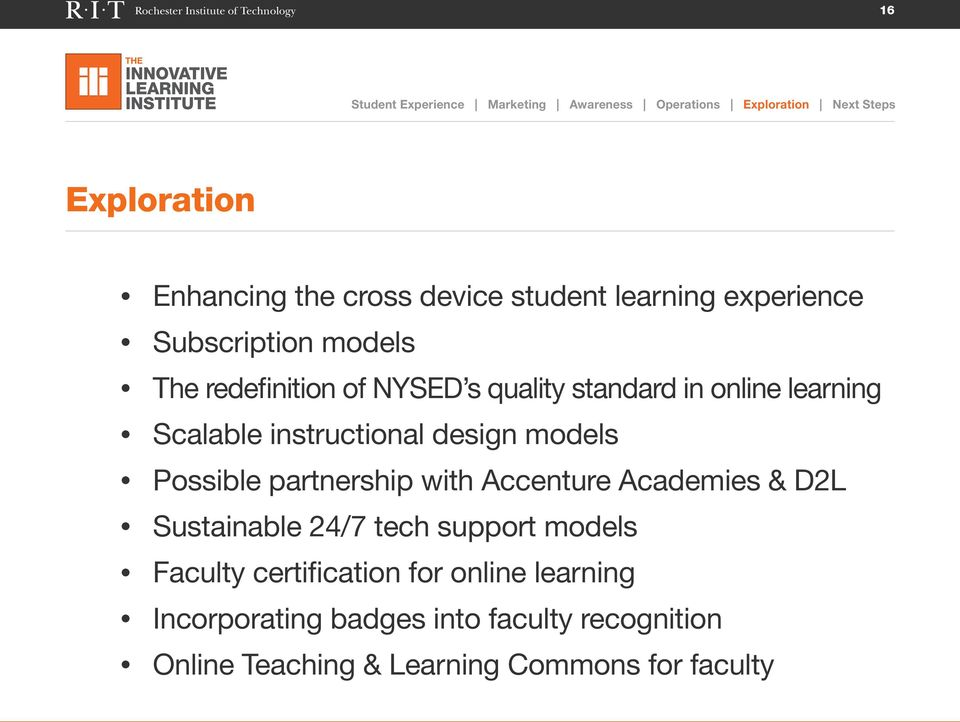design models Possible partnership with Accenture Academies & D2L Sustainable 24/7 tech support models Faculty