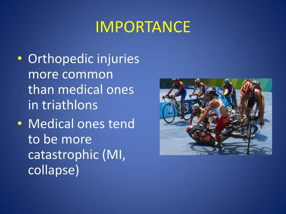 triathlons Medical ones tend to