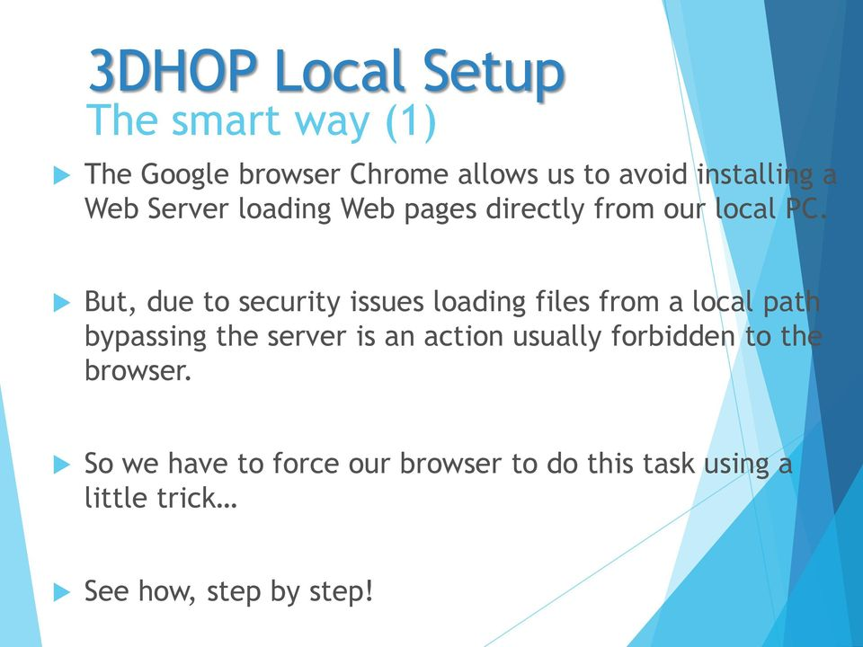 But, due to security issues loading files from a local path bypassing the server is an