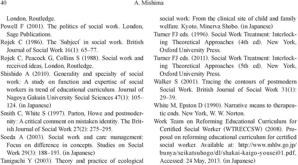 Generality and specialty of social work: A study on function and expertise of social workers in trend of educational curriculum. Journal of Nagoya Gakuin University Social Sciences 47(1): 105 124.