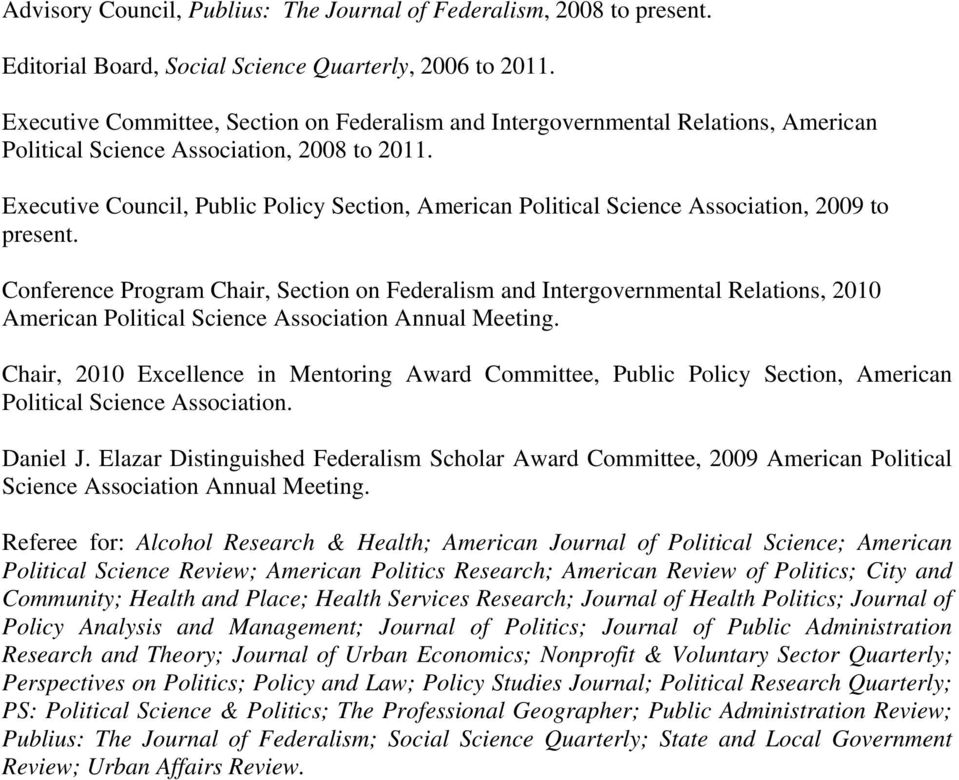 Executive Council, Public Policy Section, American Political Science Association, 2009 to present.