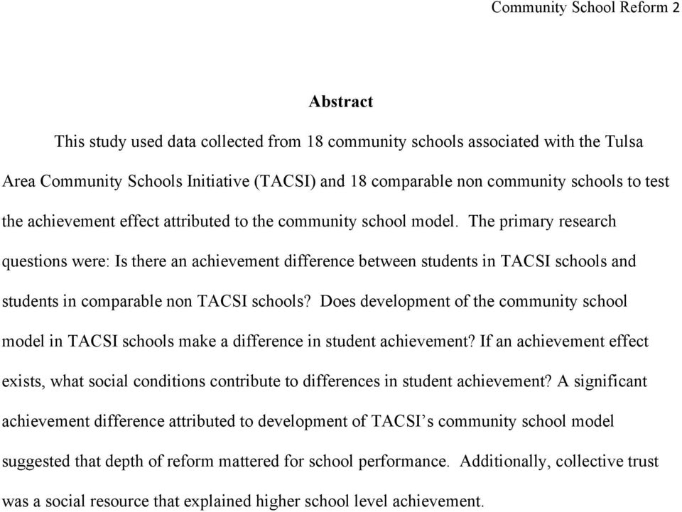 The primary research questions were: Is there an achievement difference between students in TACSI schools and students in comparable non TACSI schools?