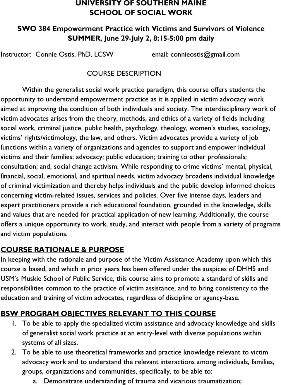 com COURSE DESCRIPTION Within the generalist social work practice paradigm, this course offers students the opportunity to understand empowerment practice as it is applied in victim advocacy work