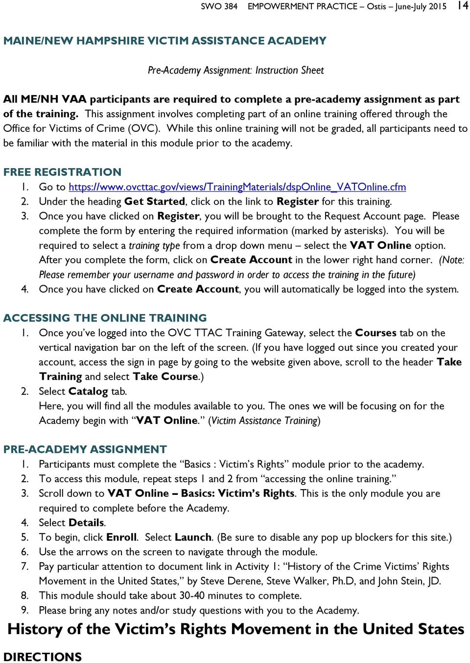 While this online training will not be graded, all participants need to be familiar with the material in this module prior to the academy. FREE REGISTRATION 1. Go to https://www.ovcttac.