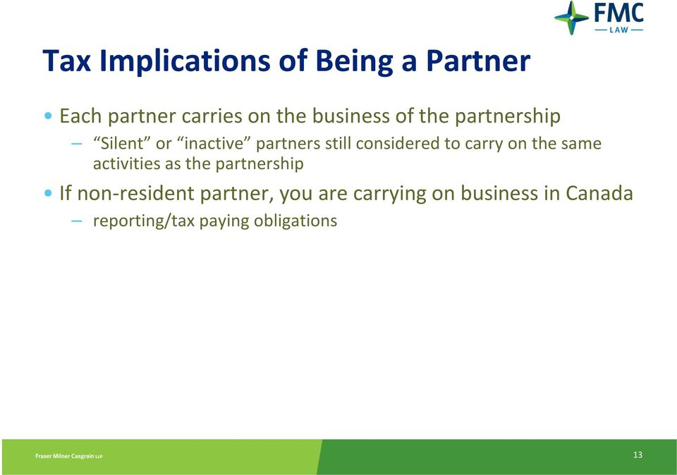 considered to carry on the same activities as the partnership If