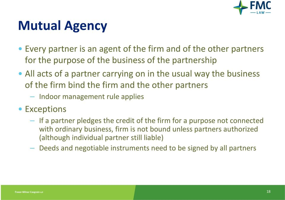 applies Exceptions If a partner pledges the credit of the firm for a purpose not connected with ordinary business, firm is not bound