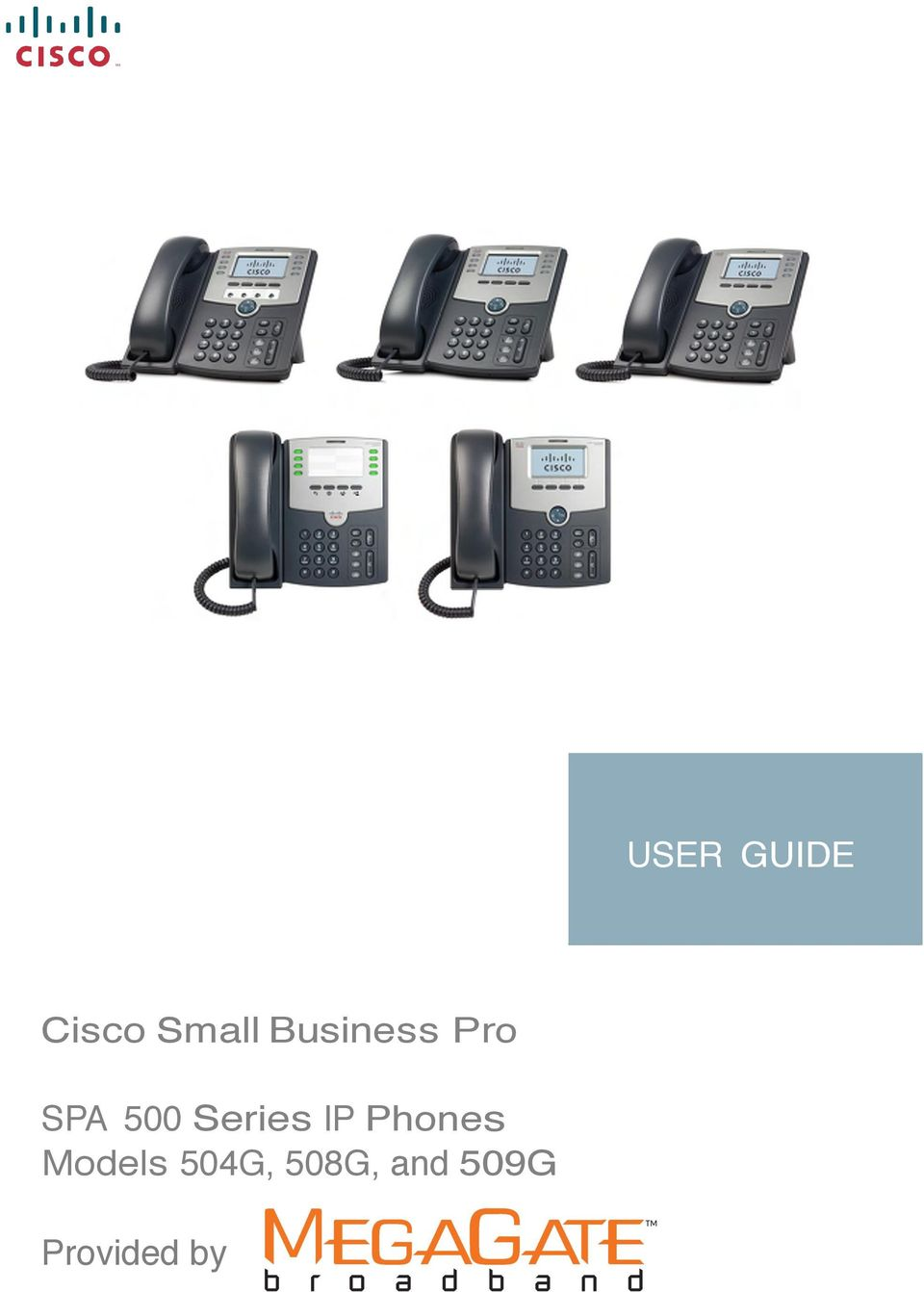 USER GUIDE  Cisco Small Business Pro  SPA 500 Series IP