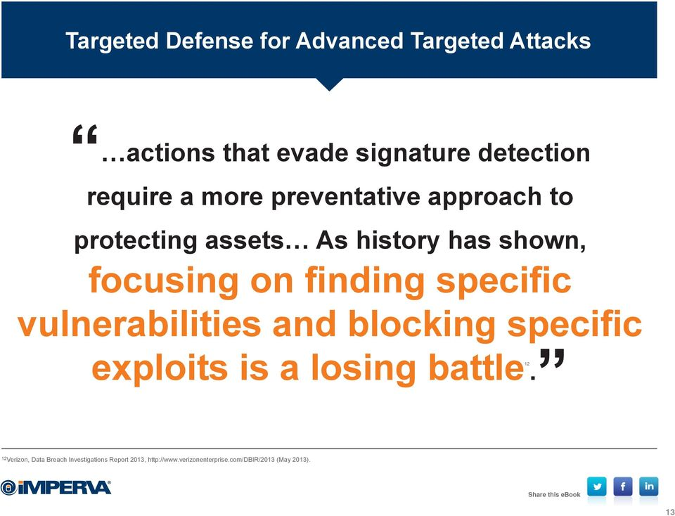 specific vulnerabilities and blocking specific exploits is a losing battle12.