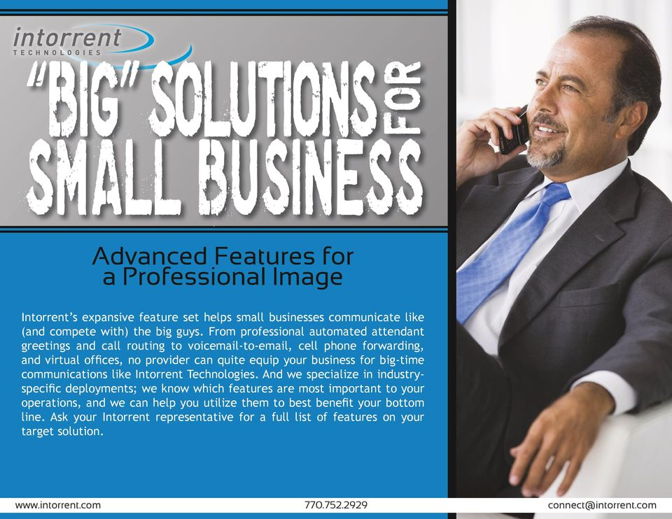 From professional automated attendant greetings and call routing to voicemail-to-email, cell phone forwarding, and virtual offices, no provider can quite equip your