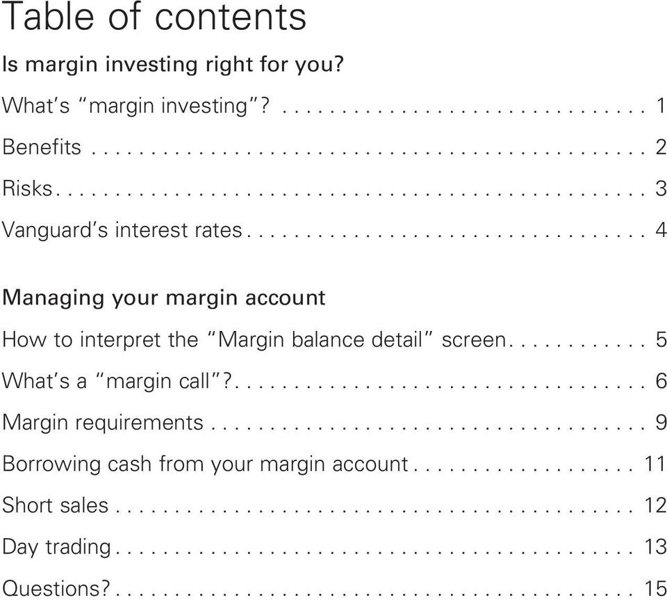 .. 4 Managing your margin account How to interpret the Margin balance detail screen.