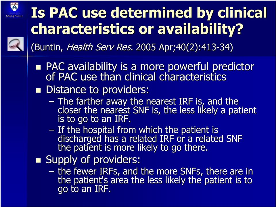 the nearest IRF is, and the closer the nearest SNF is, the less likely a patient is to go to an IRF.