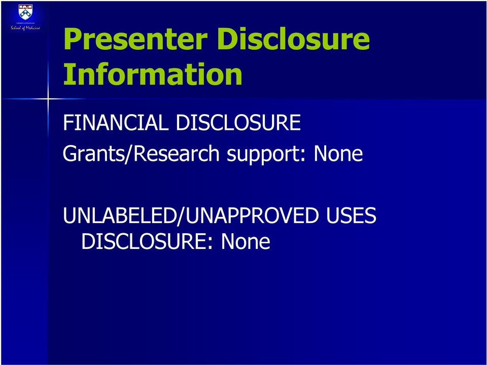 DISCLOSURE Grants/Research