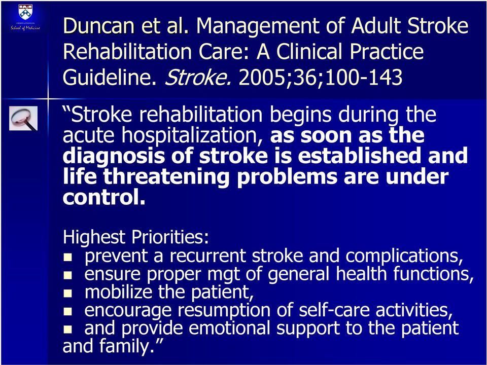 2005;36;100-143 Stroke rehabilitation begins during the acute hospitalization, as soon as the diagnosis of stroke is established