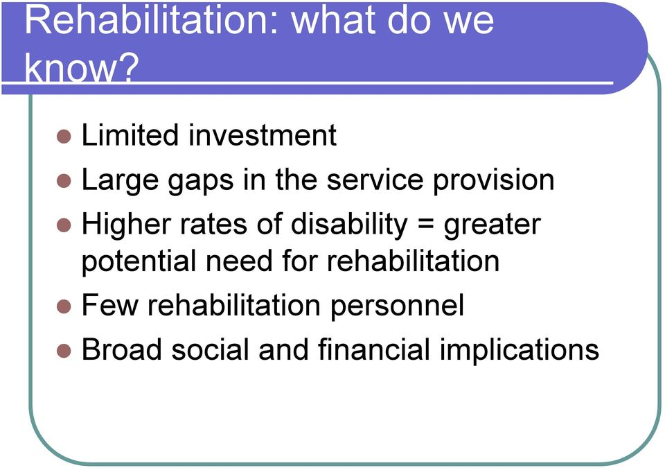 Higher rates of disability = greater potential need for